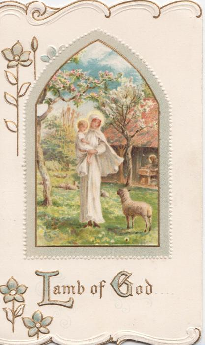 LAMB OF GOD(L & G illuminated) inset of Mary & baby Jesus in orchard looking down at a  sheep, white, green & gilt design