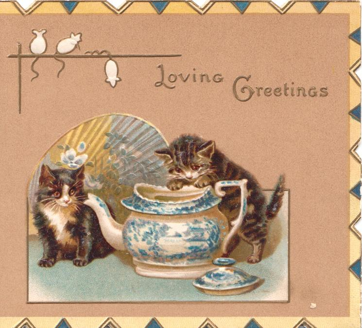 LOVING GREETINGS, 3 white mice above 2 kittens investigating blue china, embossed