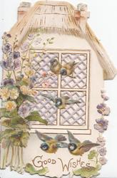 GOOD WISHES in gilt, 5 blue-tits in front of cottage with perforted window, hollyhocks left