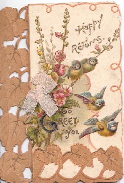 HAPPY RETURNS TO GREET YOU, 4 blue-tits right hollyhocks left, stylised brown ivy leaves, rural panel inside