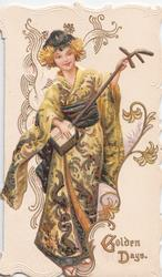 GOLDEN DAYS in gilt below Japanese girl in golden kimono standing playing stringed instrument