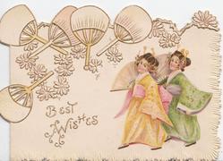 BEST WISHES in gilt below embossed design of Japanese fans, 2 girls in kimonos below right