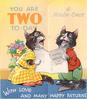 YOU ARE TWO TO-DAY upper left WITH LOVE AND MANY HAPPY RETURNS bottom, two cats sing with sheet music