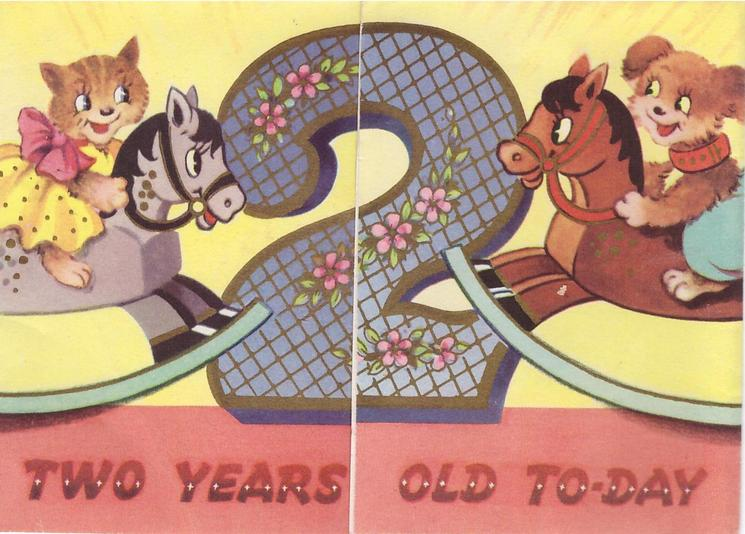 TWO YEARS OLD TO-DAY cat & dog on rocking horses face large number 2 centre
