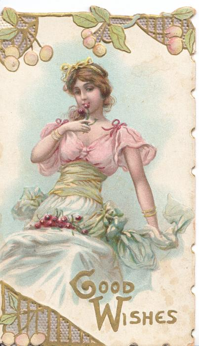 GOOD WISHES in gilt below woman in pink blouse & white skirt eats cherry, more in her lap, stylised mistletoe on margins