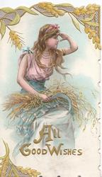 ALL  GOOD WISHES in gilt below woman in pink blouse  & blue skirt sits with sickel & corn in  her lap,looks right