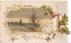 HEARTY WISHES in gilt below rural inset, holly on right flap, embossed design