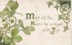 MAY ALL THE HOURS BE WINGED WITH JOY(M,H &J illuminated) on white background, red poppies, inset  green clover
