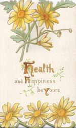 HEALTH AND HAPPINESS BE YOURS (H, H & Y illuminated), yellow daisies