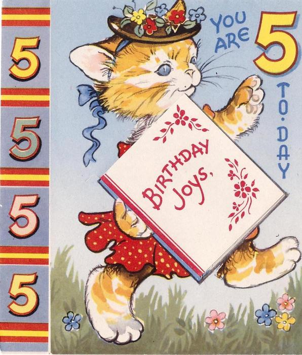 YOU ARE 5 TO-DAY cat with floral hat & red dress walks right, panel of 5's left