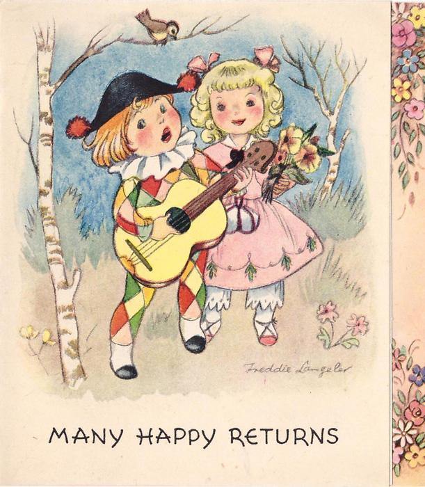 MANY HAPPY RETURNS  children dressed as pierrot & pierrette, bird in birch tree left, floral panel right