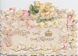 GOD SAVE OUR QUEEN, above gilt crown within floral apple blossom borders, embossed