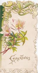GREETINGS(illuminated G) below pink & white anemones, gilt & green perforated design upper left
