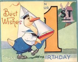 BEST WISHES ON YOUR 1ST BIRTHDAY duck in naval uniform, carries toy sailboat right, large orange 1