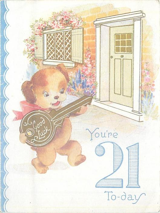 YOU'RE 21 TODAY in blue GOOD LUCK on gilt key held by walking dog, cottage right