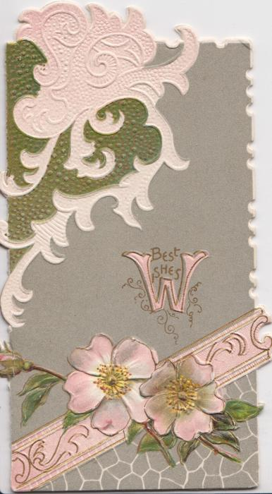 BEST WISHES (W illuminated), pink wild roses on grey backgound between elaborate designs, embossed