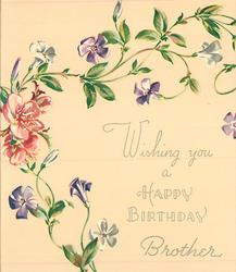 WISHING YOU A HAPPY BIRTHDAY BROTHER trailing purple & white flowered vine, several pink blossoms centre left