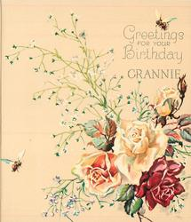 GREETINGS FOR YOUR BIRTHDAY GRANNIE above 4 roses --  3 yellow & 1 red, white floral sprays, 2 bees