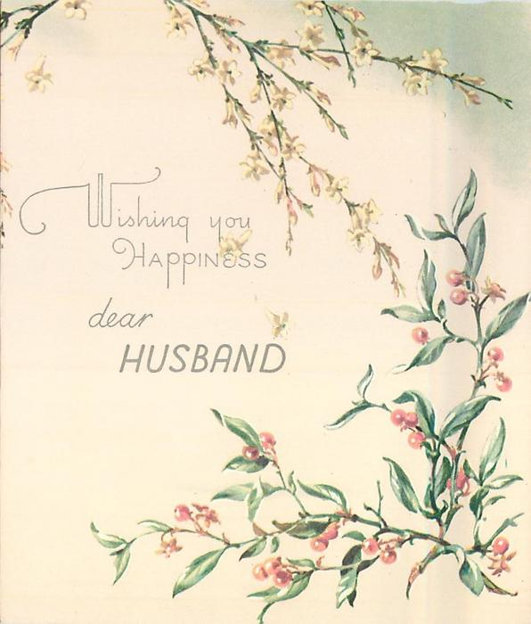 WISHING YOU HAPPINESS DEAR HUSBAND  inbetween cascading yellow jasmine & greenery with red berries