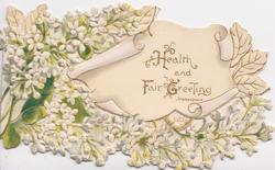 HEALTH AND FAIR GREETING(H,F,G illuminated) on scroll, white lilac almost surrounds, perforated