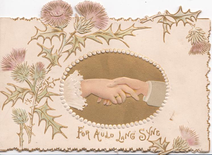 FOR AULD LANG SYNE below inset of a handshake, purple thistles left & around