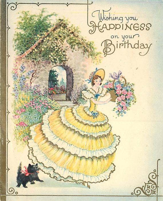 WISHING YOU HAPPINESS ON YOUR BIRTHDAY woman in ruffled yellow hoop dress holds basket of roses, stone arch behind, black dog