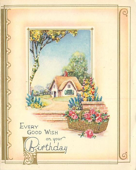 EVERY GOOD WISH ON YOUR BIRTHDAY below rural inset with cottage & basket of roses front