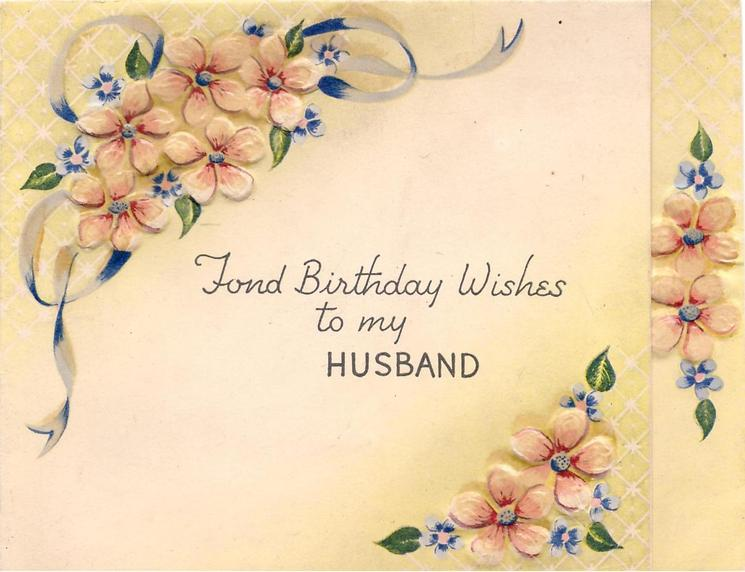 FOND BIRTHDAY WISHES TO MY HUSBAND between stylised yellow  & blue flowers on yellow background