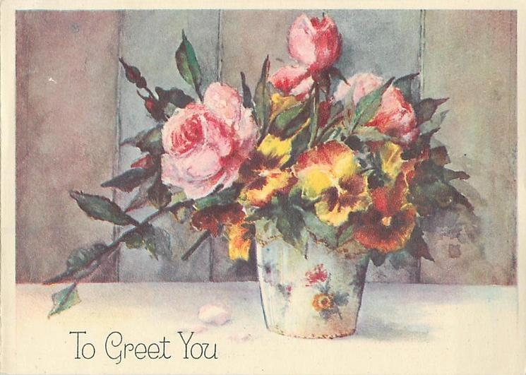 TO GREET YOU vase on table with pink roses & yellow & rust pansies, white border