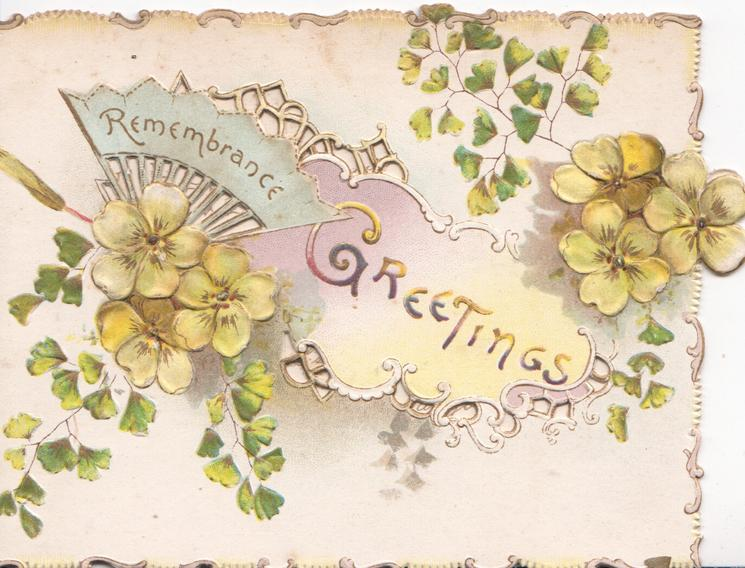 GREETINGS & REMEMBRANCE in gilt on coloured insets in complex perfortated design,yellow primroses above & below