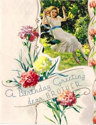 A BIRTHDAY GREETING DEAR BROTHER over carnations, girl on swing framed by irregular die-cut & panel of carnations