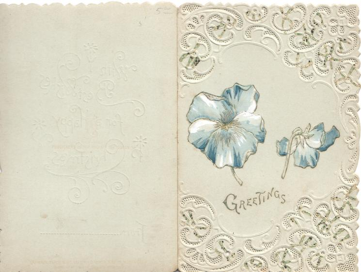 GREETINGS  in gilt 2 blue pansies on central panel, heavily perforated white embossed designs around