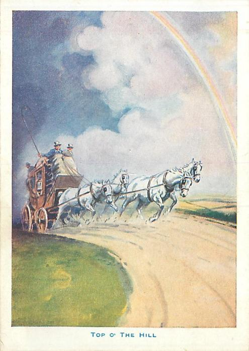 TOP O' THE HILL 4 white horses draws stagecoach around bend, prominent clouds with rainbow right