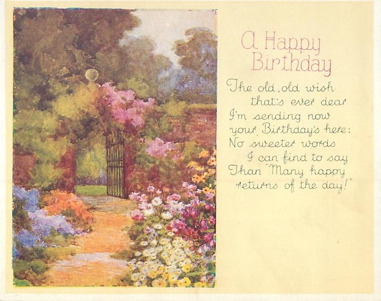 A HAPPY BIRTHDAY & verse right,  flower lined path leading to iron gate & brick wall, trees in distance