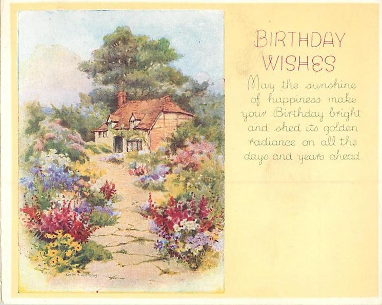 BIRTHDAY WISHES & verse right,  flower lined path leading cottage, trees in distance