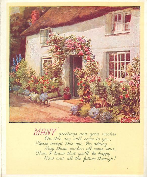 MANY GREETINGS AND GOOD WISHES ... white cottage lined with flowers, climbing roses over entrance