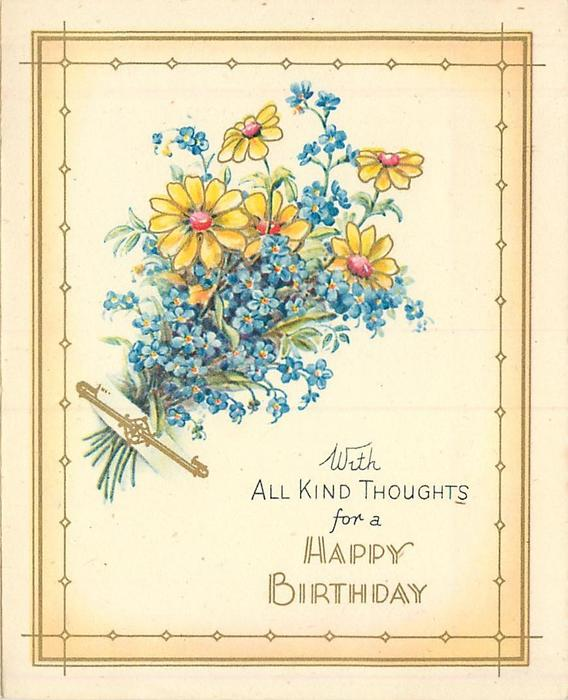 WITH ALL KIND THOUGHTS FOR A HAPPY BIRTHDAY posy of forget-me-nots & yellow daisies, with or w/o gilt frame & pin