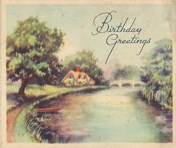 BIRTHDY GREETINGS country waterway in spring with cottage & white bridge in distance, prominent tree left