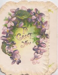 TO GREET YOU under horseshoe shaped violets leafy design