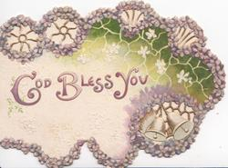 GOD BLESS YOU on cream background, violets incorporated in perforated marginal design, 3 bells