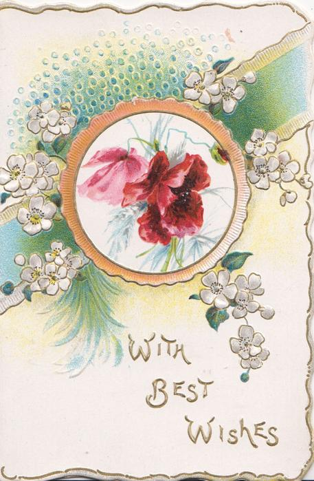 WITH BEST WISHES in gilt, poppies in circular inset with gilt & orange frame, stylised white roses around