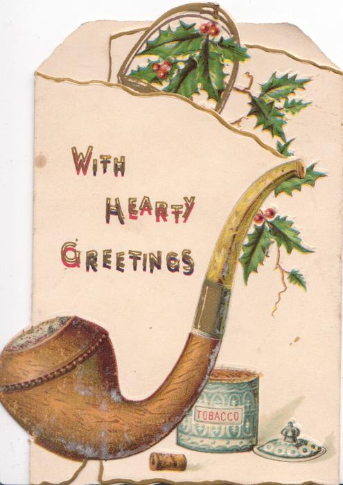 WITH HEARTY GREETINGS above pipe on left flap, holly above wine & tobacco on right flap