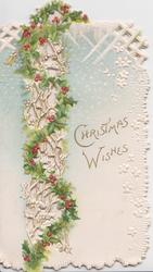 CHRISTMAS WISHES in  gilt on pale blue/white background, vertical holly train over perforated white design