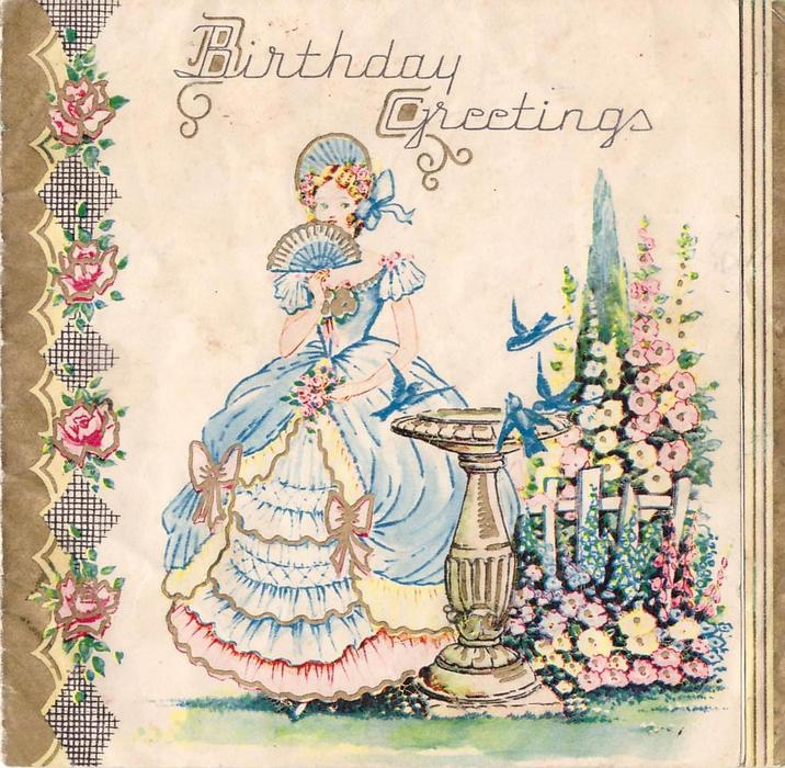 BIRTHDAY GREETINGS lady in elaborate dress holds fan to chin, fountain with 4 bluebirds & flowers right