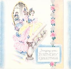 BRINGING YOU BIRTHDAY GREETINGS inset bottom right,  lady in elaborate dress holds on stairwell, man's reflection in mirror
