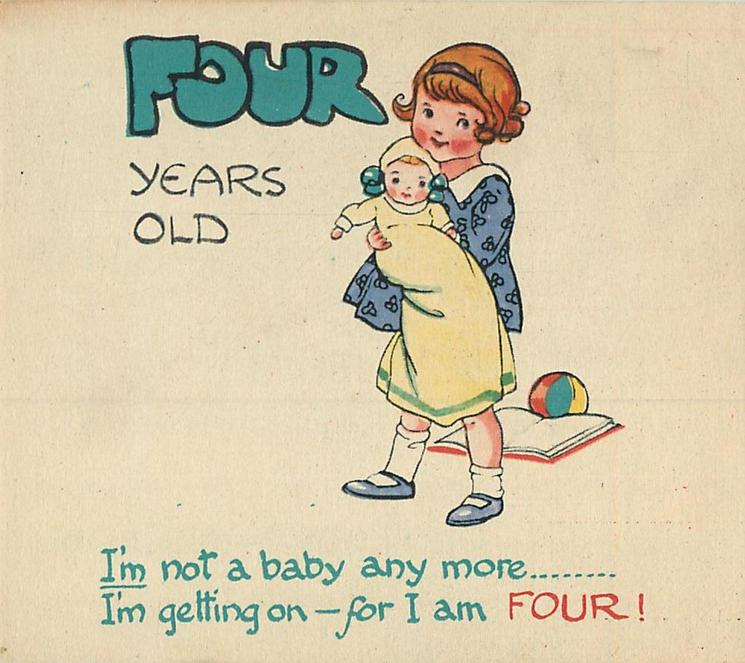 FOUR YEARS OLD left of girl in blue dress carrying baby I'M NOT A BABY ANY MORE ----- FOR I AM FOUR!