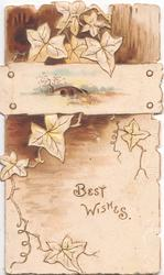 BEST WISHES in gilt below watery rural inset, design of stylised ivy leaves