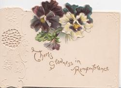 THERE'S GLADNESS IN REMEMBRANCE beneath pansies, embossed design left