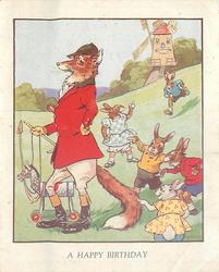 A HAPPY BIRTHDAY Freddy the huntsman fox, 5 enthusiastic rabbits, toy horse, windmill