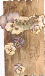 WITH EVERY GOOD WISH in gilt  below rural inset, purple & white pansies around, all on brown fence boards